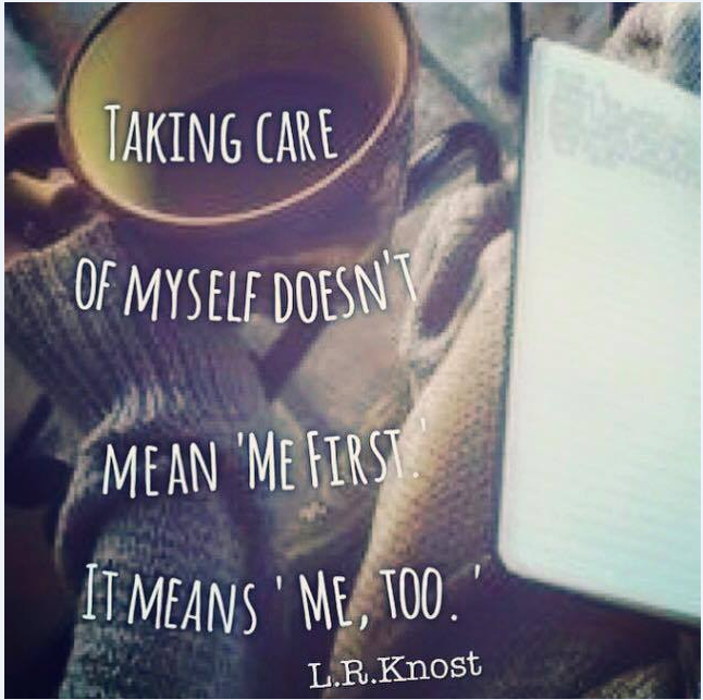 """To Everyone Not Just Myself My Friends And Family You: Parent Self-care: The Benefits Of Taking Some """"me Time"""