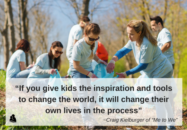 "Teenagers outside cleaning up a park with quote: ""If you give kids the inspiration and tools to change the world, it will change their own lives in the process"" -Craig Kielburger of ""Me to We"""
